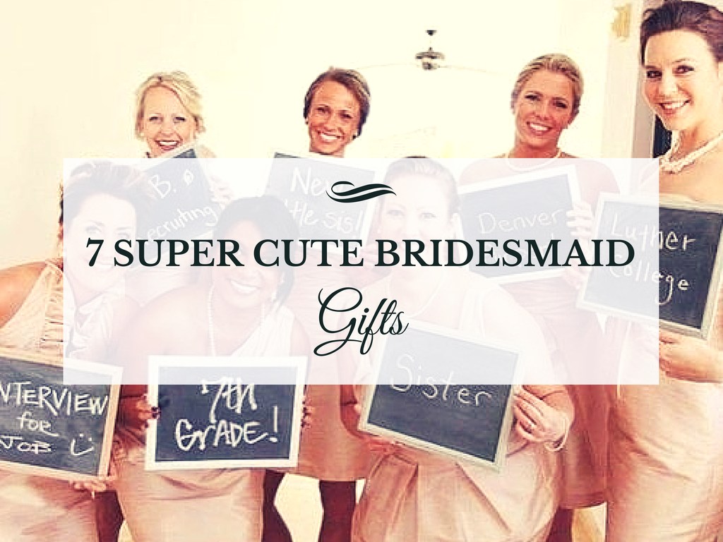 Cute Gifts for Bridesmaids