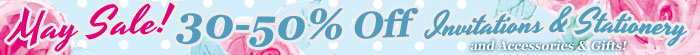 May Sale up to 50% off Wedding Invitations, Stationery & Accessories